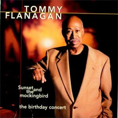 Tommy Flanagan – Sunset and the Mockingbird: The Birthday Concert (1998)